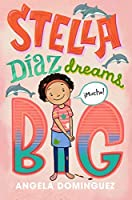 Stella Díaz Dreams Big (Stella Diaz)