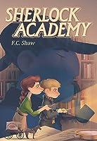 Sherlock Academy (Sherlock Academy Series Book 1)