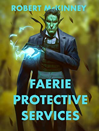 Faerie Protective Services: An Urban Fantasy Thriller
