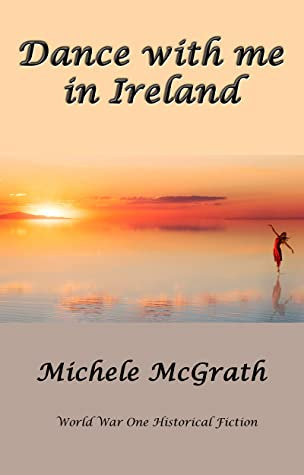 Dance with me in Ireland: World War One Historical Fiction