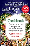 Easy and healthy food with instant pot cookbook: Current in 2020 recipes for excellent dishes using instant pot. About food for every day (Food for everyone Book 13)