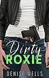 Dirty Roxie (Dirty Darlings #4)
