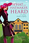 What the Hatmaker Heard (Missy DuBois Mystery #6)