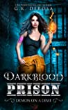 Darkblood Prison: Demon On A Dime (Supernatural Prison Squad Series, #1)