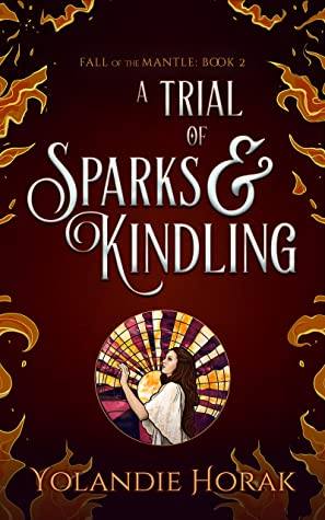 A Trial of Sparks & Kindling (Fall of the Mantle #2)