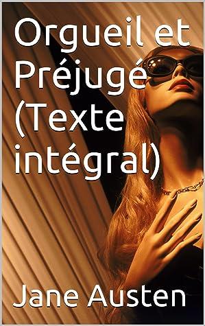 Orgueil et Prévention + Orgueil et Préjugé (Texte intégral)