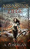 Assassin's Liege (Tales from the Mirror Realm Book 2)