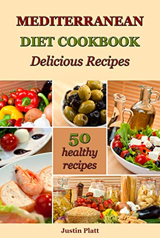 Mediterranean Diet Cookbook Delicious Recipes : 50 Healthy Recipes to Boost Your Energy, Reset Your Body, and Improve Your Health!