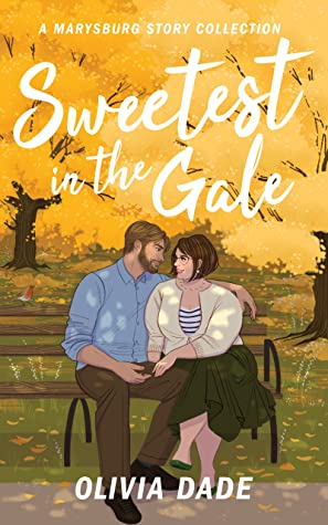 Sweetest in the Gale (There's Something About Marysburg, #3)