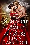 Too Scandalous to Marry a Duke