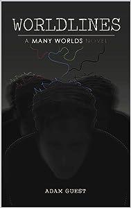"Worldlines: A ""Many Worlds"" Novel"