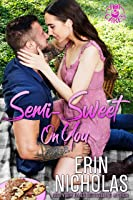 Semi-Sweet On You (Hot Cakes, #4)