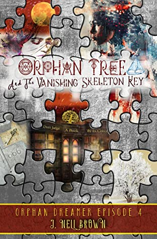 Orphan Tree and the Vanishing Skeleton Key by J. Nell Brown