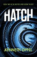 Hatch: A Novel (The Bloom Trilogy)