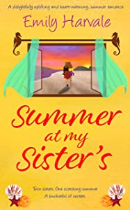 Summer at my Sister's: A delightfully uplifting and heart-warming, summer romance