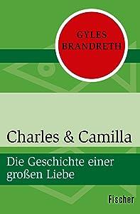 Charles & Camilla: Die Geschichte einer großen Liebe
