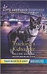 Tracking a Kidnapper (True Blue K-9 Unit: Brooklyn #5)