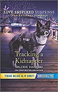 Tracking a Kidnapper (True Blue K-9 Unit: Brooklyn #5)
