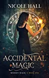 Accidental Magic (Modern Magic, #1)