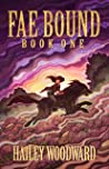 Fae Bound: Book One : An exciting young adult fantasy adventure