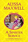 A Sinister Service (A Lady and Lady's Maid Mystery #6)