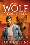 The Wolf You Feed (The Vargr Clan Series #1)