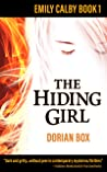 The Hiding Girl (Emily Calby, #1)