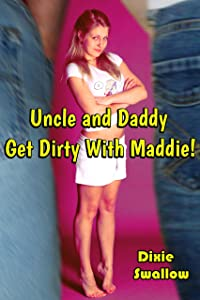 Uncle and Daddy Get Dirty With Maddie!