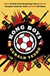 Kong Boys: Seven Friends from Hong Kong Take on Eleven European Cities for Their Thirtieth Birthdays