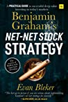 Benjamin Graham's Net-Net Stock Strategy: A practical guide to successful deep value investing in today's markets