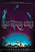 The Light at the Bottom of the World (Light the Abyss Book 1)