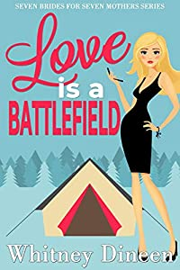 Love is a Battlefield (Seven Brides for Seven Mothers, #1)