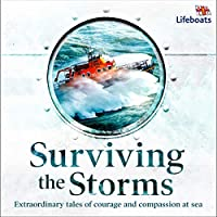 Surviving the Storms: Extraordinary Stories of Courage and Compassion at Sea