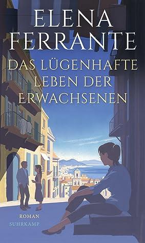 Das lügenhafte Leben der Erwachsenen by Elena Ferrante