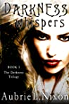 Darkness Whispers (The Darkness Series Book 1)