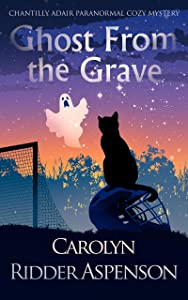 Ghost From the Grave (Chantilly Adair Psychic Medium #4)