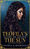 Teófila's Guide to Saving the Sun (Guiding, #1)