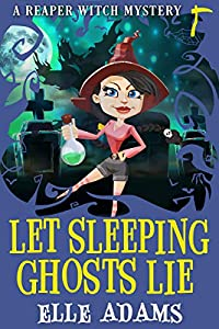 Let Sleeping Ghosts Lie (Reaper Witch #2)