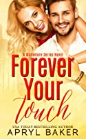 Forever Your Touch (A Manwhore Series Book 4)