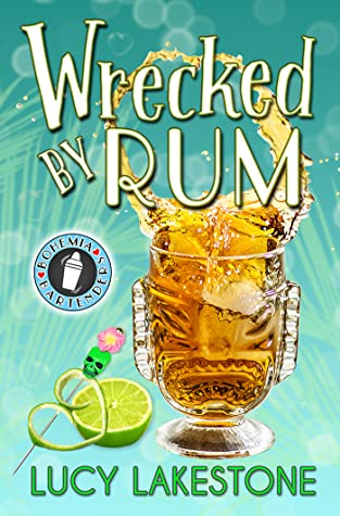 Wrecked by Rum by Lucy Lakestone
