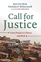 Call for Justice: From Practice to Theory and Back