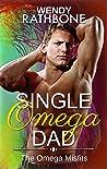 Single Omega Dad (The Omega Misfits, #4)