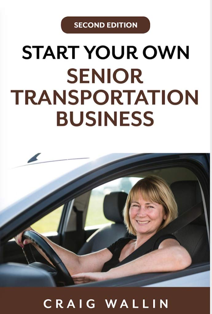 Start Your Own Senior Transportation Business Craig Wallin