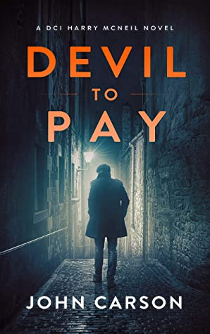 Devil to Pay: A Scottish Crime Thriller (A DCI Harry McNeil Crime Thriller Book 6)