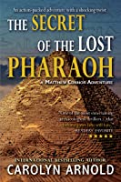 The Secret of the Lost Pharaoh (Matthew Connor Adventure, #2)