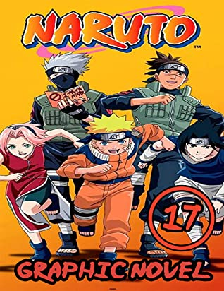Narut Graphic Novel: Book 17 Includes Vol 49 - 50 -51 - Great Shonen Manga Naruto Action Graphic Novel For Adults, Teenagers, Kids, Manga Lover
