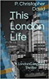 This London LIfe: A London Gangland Thriller
