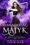 Remembering Majyk (Skazka Chronicles Book 1)