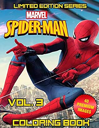 Marvel Spider Man Coloring Book: Coloring Books For Kids, Boys , Girls , Fans , Adults With 40 Premium Images - Vol. 3 (Limited Edition Series)