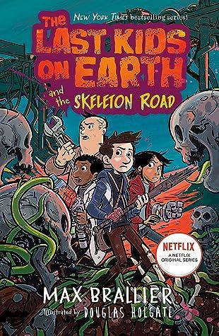 The Last Kids on Earth and the Skeleton Road (Last Kids on Earth, #6)